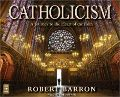Catholicism: A Journey to the Heart of Faith