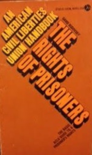 Rights of Prisoners: The Basic ACLU Guise to a Prisoner's Rights, The