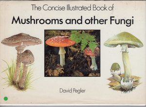 Concise Illustrated Book of Mushrooms