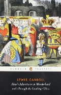 Alice's Adventures in Wonderland and Through the Looking-Glass (Alice's Adventures in Wonderland, #1-2)