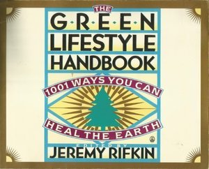 Green Lifestyle Handbook: 1001 Ways to Heal the Earth, The
