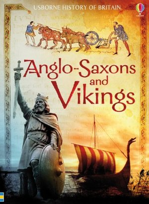 Anglo-Saxons & Vikings (Usborne History of Britain)