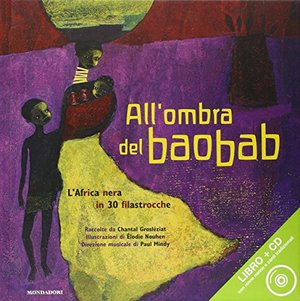 All'ombra del baobab. L'Africa nera in 30 filastrocche. Con CD audio