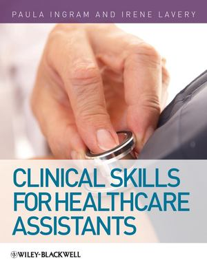 Clinical Skills For HealthcareAssistants