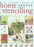 Complete Book of Home Stenciling, The
