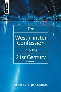 Westminster Confession into the 21st Century, volume 1, The - 238.5 DUN VOL 1