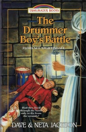 Drummer Boy's Battle: Introducing Florence Nightingale (Trailblazer Books) (Volume 21), The