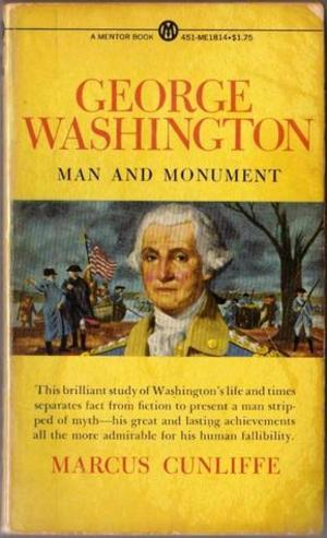 George Washington: Man and Monument