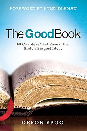 Good Book: 40 Chapters That Reveal the Bible's Biggest Ideas, The
