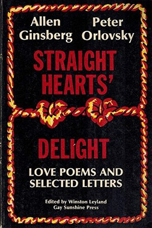 Straight Hearts' Delight : Love Poems and Selected Letters, 1947-1980