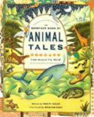 Barefoot Book of Animal Tales, The