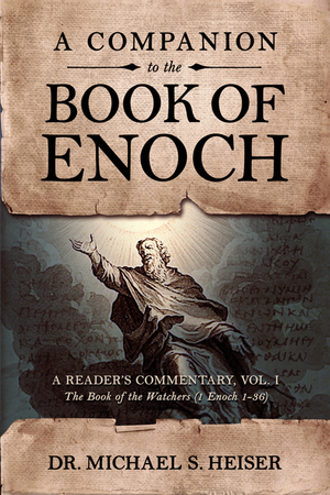 Companion to the Book of Enoch: A Reader's Commentary, Vol I: The Book of the Watchers (1 Enoch 1-36)
