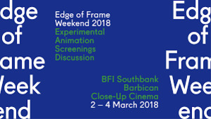 Edge of Frame Weekend 2018: Experimental Animation Screenings Discussion