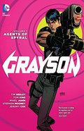 Grayson Vol. 1: Agents Of Spyral (The New 52)