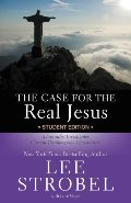 Case for the Real Jesus---Student Edition: A Journalist Investigates Current Challenges to Christianity (Invert), The