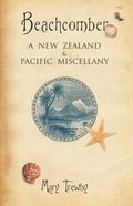 Beachcomber: A New Zealand and Pacific Miscellany
