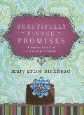 Beautifully Pinned Promises: Blessings from God in the Book of Psalms (Heirloom Promises)