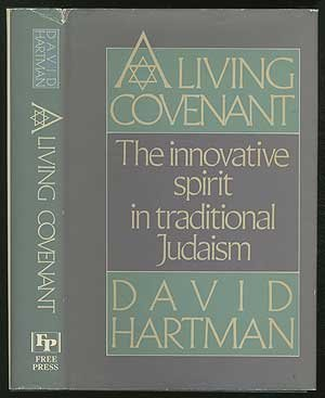 Living Covenant: The Innovative Spirit in Traditional Judaism, A