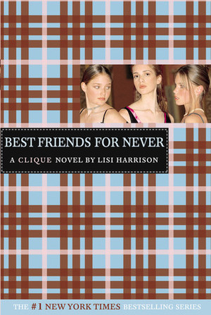 Best Friends for Never (The Clique, # 2)