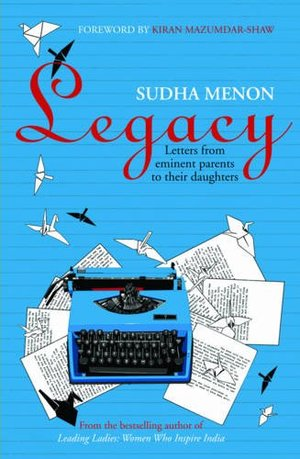 Legacy: Letters from Eminent Parents to Their Daughters
