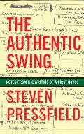 Authentic Swing: Notes from the Writing of a First Novel, The