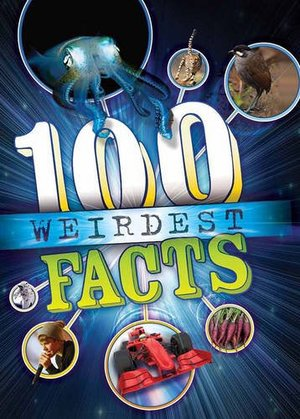 100 Weirdest Facts Ever, The