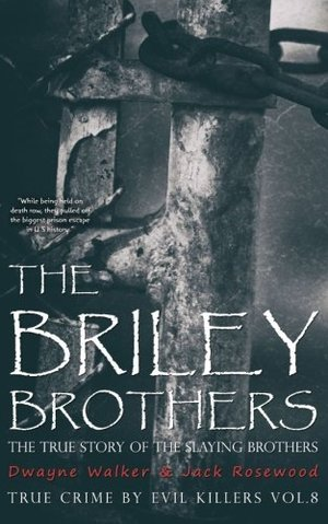 Briley Brothers: The True Story of The Slaying Brothers