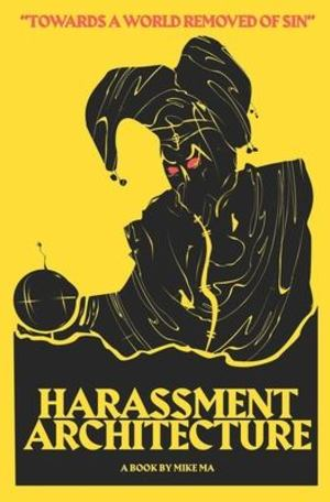 Harassment Architecture