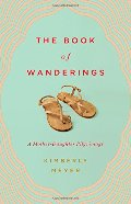 Book of Wanderings: A Mother-Daughter Pilgrimage, The
