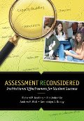 Assessment Reconsidered: Institutional Effectiveness for Student Success