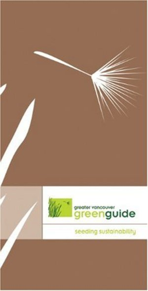 Greater Vancouver Green Guide: Seeding Sustainability