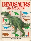 Dinosaurs: An A-Z Guide