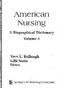 American Nursing: A Biographical Dictionary [Volume 3]
