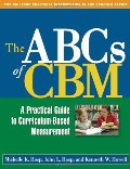 ABCs of CBM: A Practical Guide to Curriculum-Based Measurement (Guilford Practical Intervention in the Schools), The