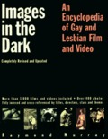 Images in the Dark: An Encyclopedia of Gay and Lesbian Film and Video