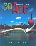 3-D ABC: A Sculptural Alphabet (Bob Raczka's Art Adventures)