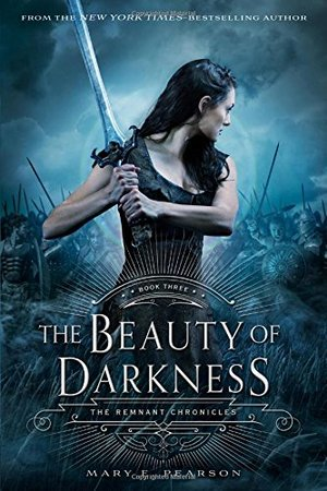 Beauty of Darkness: The Remnant Chronicles: Book Three, The