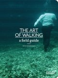 Art of Walking: A Field Guide, The