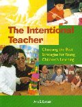 Intentional Teacher: Choosing the Best Strategies for Young Children's Learning