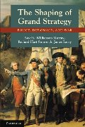 Shaping of Grand Strategy: Policy, Diplomacy, and War, The