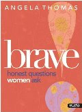 Brave: Honest Questions Women Ask (Member Book)