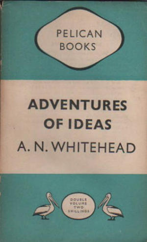 Adventures of Ideas (Pelican Books)