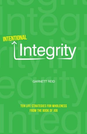 Intentional Integrity: Ten Life Strategies for Wholeness from the Book of Job