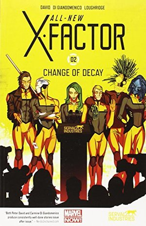All-New X-Factor, Vol. 2: Change of Decay