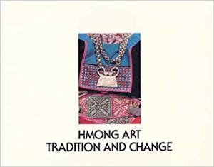 Hmong Art: Tradition and Change