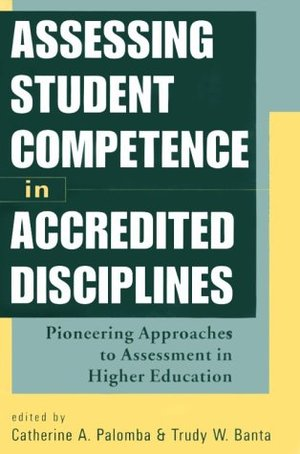 Assessing Student Competence in Accredited Disciplines: Pioneering Approaches to Assessment in Higher Education