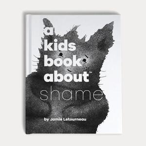 Kids Book about Shame, A