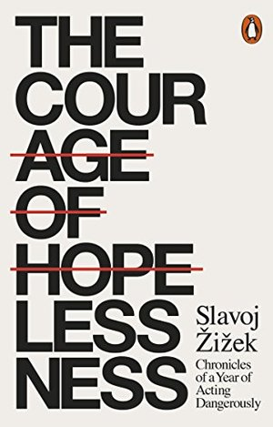 Courage of Hopelessness: Chronicles of a Year of Acting Dangerously, The