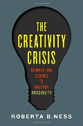 Creativity Crisis: Reinventing Science to Unleash Possibility, The