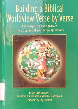 Building a Biblical Worldview Verse by Verse